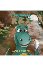 Toothless Rex by James Griffin