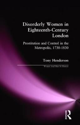 Disorderly Women in Eighteenth-Century London by Tony Henderson image