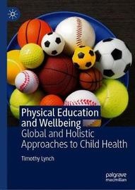 Physical Education and Wellbeing by Timothy Lynch
