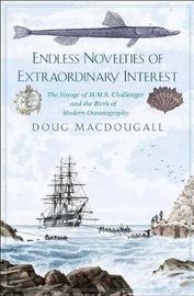 Endless Novelties of Extraordinary Interest by Doug Macdougall