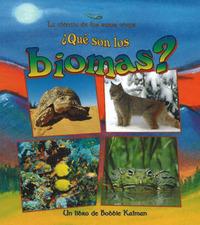 Que son los Biomas? by Bobbie Kalman image