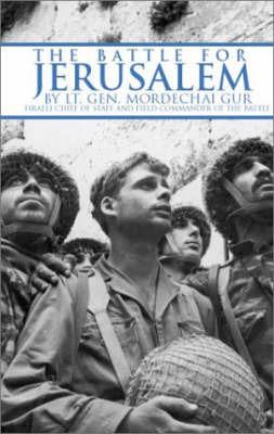 The Battle for Jerusalem by Mordechai Gur image