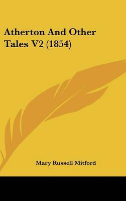 Atherton and Other Tales V2 (1854) by Mary Russell Mitford image