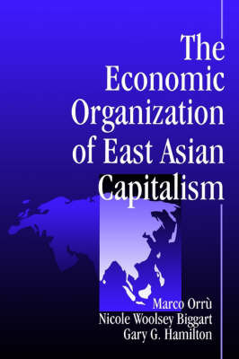 The Economic Organization of East Asian Capitalism by Marco Orru