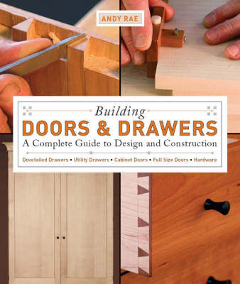 Building Doors and Drawers by Andy Rae