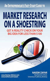 Market Research on a Shoestring by Naeem Zafar