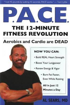 Pace: The 12-Minute Fitness Revolution by Al Sears