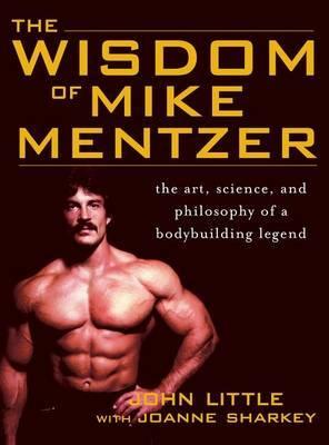 Wisdom of Mike Mentzer by John Little