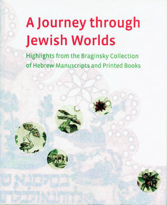 A Journey Through Jewish Worlds: Highlights from the Braginsky Collection of Hebrew Manuscripts and Printed Books image