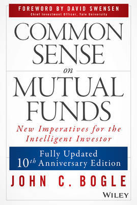 Common Sense on Mutual Funds by John C. Bogle