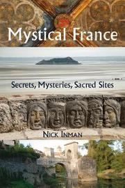 A Guide to Mystical France by Nick Inman