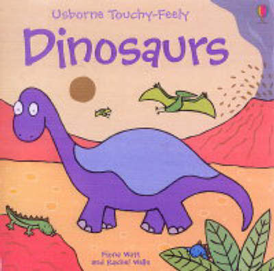 Touchy-Feely Dinosaurs by Fiona Watt image
