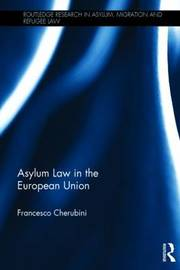 Asylum Law in the European Union by Francesco Cherubini