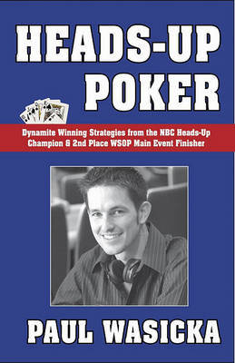 Heads-Up Poker by Paul Wasicka