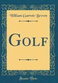 Golf (Classic Reprint) by William Garrott Brown image