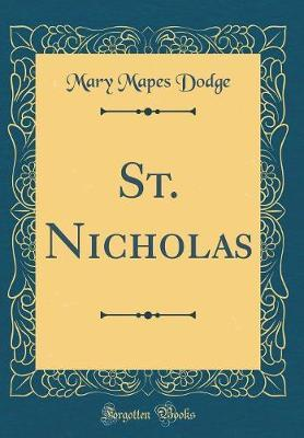 St. Nicholas (Classic Reprint) by Mary Mapes Dodge