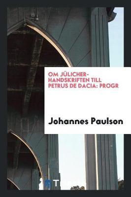 Om J licher-Handskriften Till Petrus de Dacia by Johannes Paulson