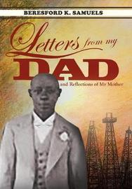 Letters from My Dad...and Reflections of My Mother by Beresford K Samuels image