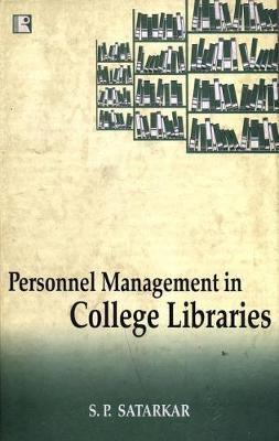 Personnel Management in College Libraries by S P Satarkar image