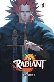 Radiant, Vol. 4 by Tony Valente
