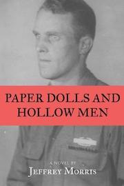 Paper Dolls & Hollow Men by Jeff Morris