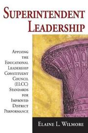 Superintendent Leadership by Elaine L. Wilmore