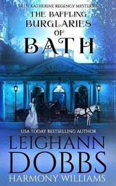The Baffling Burglaries Of Bath by Leighann Dobbs image