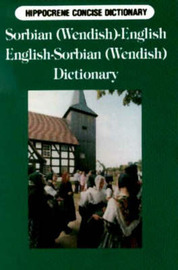 Sorbian (Wendish)-English/English-Sorbian (Wendish) Concise Dictionary: Spoken in Lusatia, Germany by Mercin Strauch image