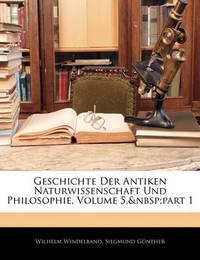 Geschichte Der Antiken Naturwissenschaft Und Philosophie, Volume 5, Part 1 by Siegmund Gnther