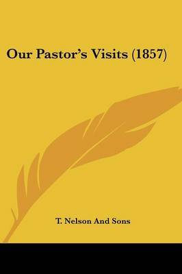Our Pastor's Visits (1857) by T Nelson and Sons image