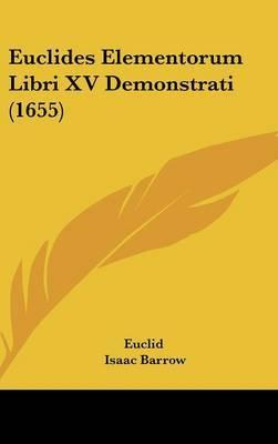 Euclides Elementorum Libri XV Demonstrati (1655) by . Euclid image