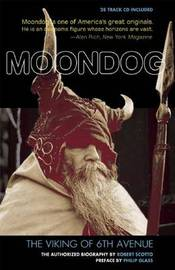 Moondog, the Viking of 6th Avenue: The Authorized Biography by Robert M. Scotto image