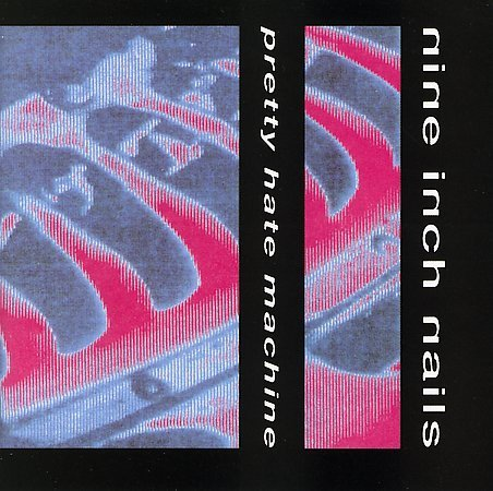 Pretty Hate Machine by Nine Inch Nails