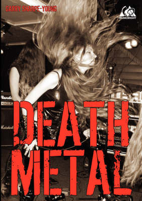 Death Metal by Garry Sharpe-Young
