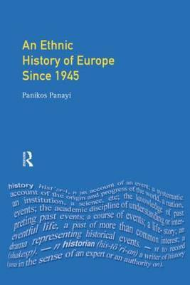 An Ethnic History of Europe since 1945 by Panikos Panayi