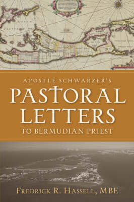 Apostle Schwarzer's Pastoral Letters to Bermudian Priest by Fredrick, R. Hassell
