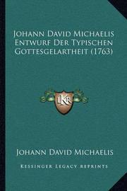Johann David Michaelis Entwurf Der Typischen Gottesgelartheijohann David Michaelis Entwurf Der Typischen Gottesgelartheit (1763) T (1763) by Johann David Michaelis