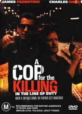 In The Line Of Duty - A Cop For The Killing on DVD