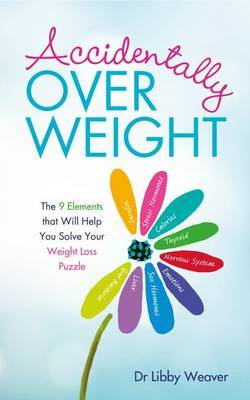 Accidentally Overweight by Libby Weaver