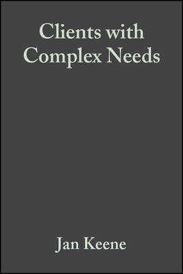 Clients with Complex Needs by Jan Keene image