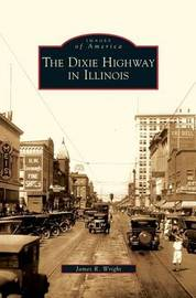 Dixie Highway in Illinois by James R Wright