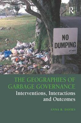 The Geographies of Garbage Governance by Anna R Davies image