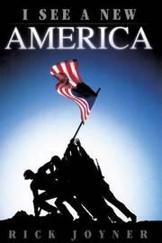 I See a New America by Rick Joyner image