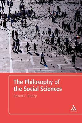 The Philosophy of the Social Sciences by Robert C. Bishop image