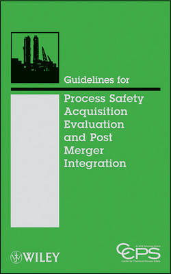 Guidelines for Acquisition Evaluation and Post Merger Integration by Center for Chemical Process Safety (CCPS) image