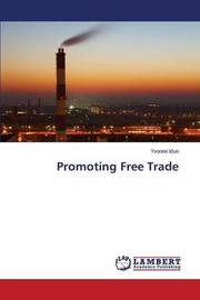 Promoting Free Trade by Idun Yvonne