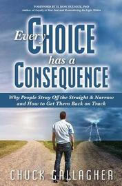 Every Choice Has a Consequence by Chuck Gallagher image