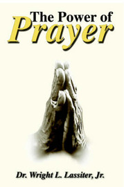 The Power of Prayer by Dr. Wright L. Lassiter Jr. image