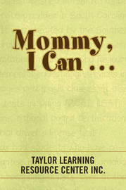 Mommy, I Can . . . by Taylor Learning Resource Center Inc. image