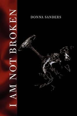 I Am Not Broken by Donna Sanders image